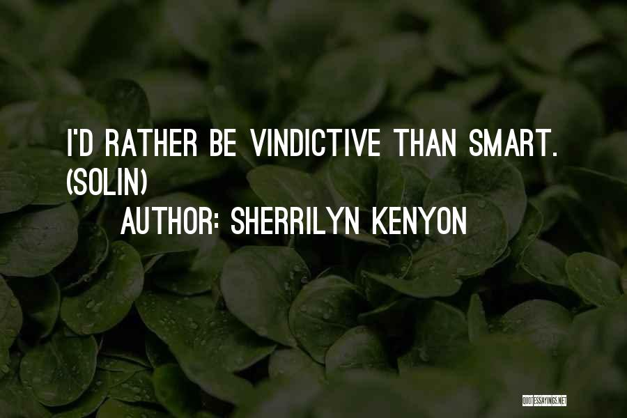 Vindictive Quotes By Sherrilyn Kenyon