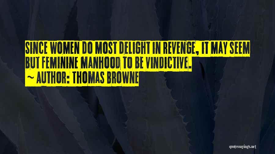 Vindictive Quotes By Thomas Browne