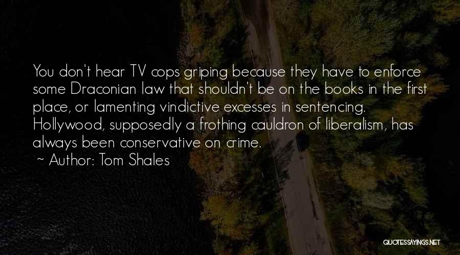 Vindictive Quotes By Tom Shales