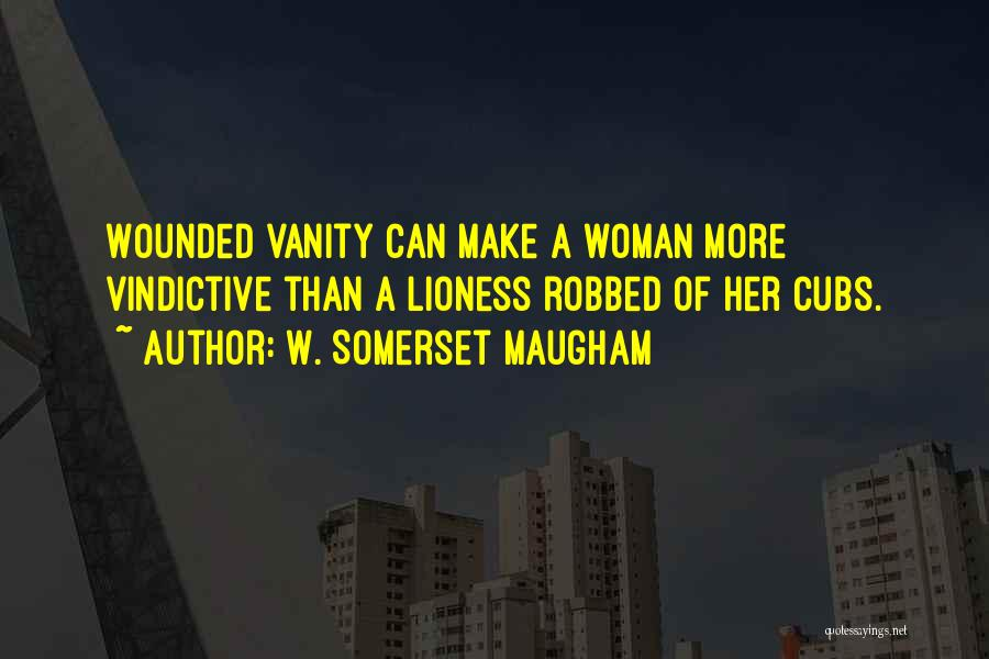 Vindictive Quotes By W. Somerset Maugham