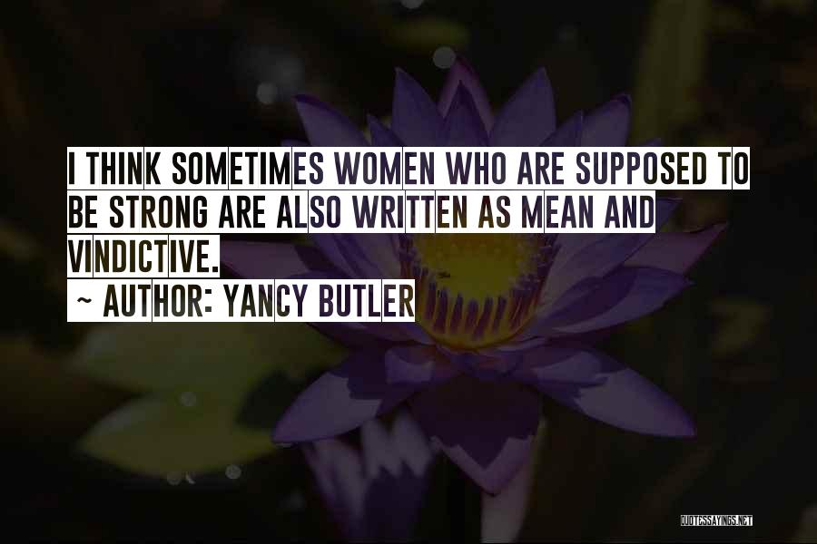 Vindictive Quotes By Yancy Butler