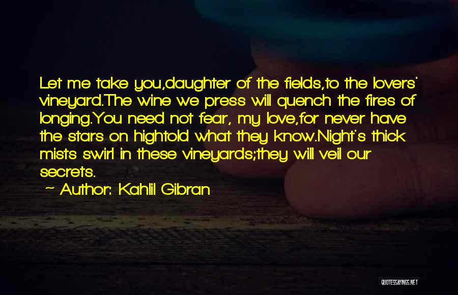 Vineyard Love Quotes By Kahlil Gibran