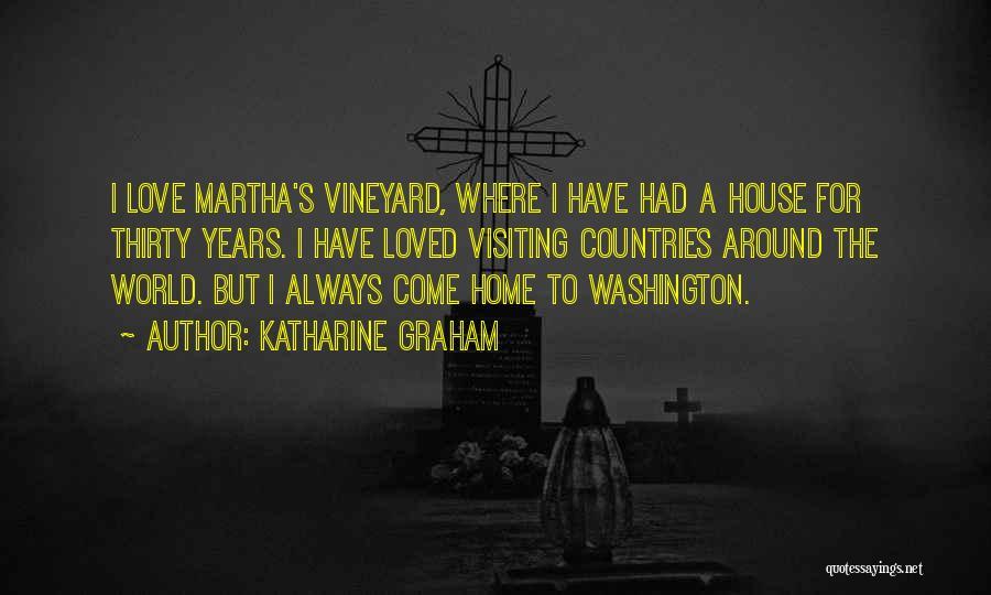 Vineyard Love Quotes By Katharine Graham