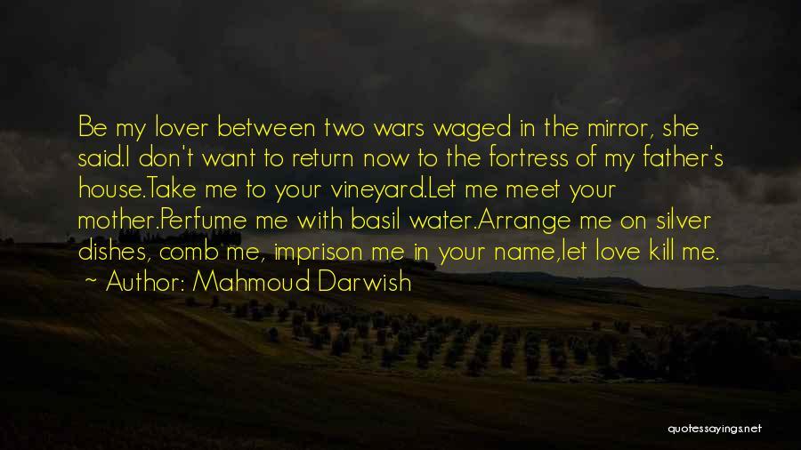 Vineyard Love Quotes By Mahmoud Darwish