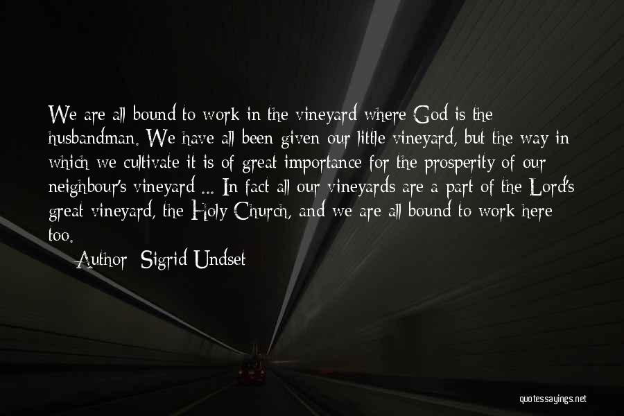 Vineyard Love Quotes By Sigrid Undset