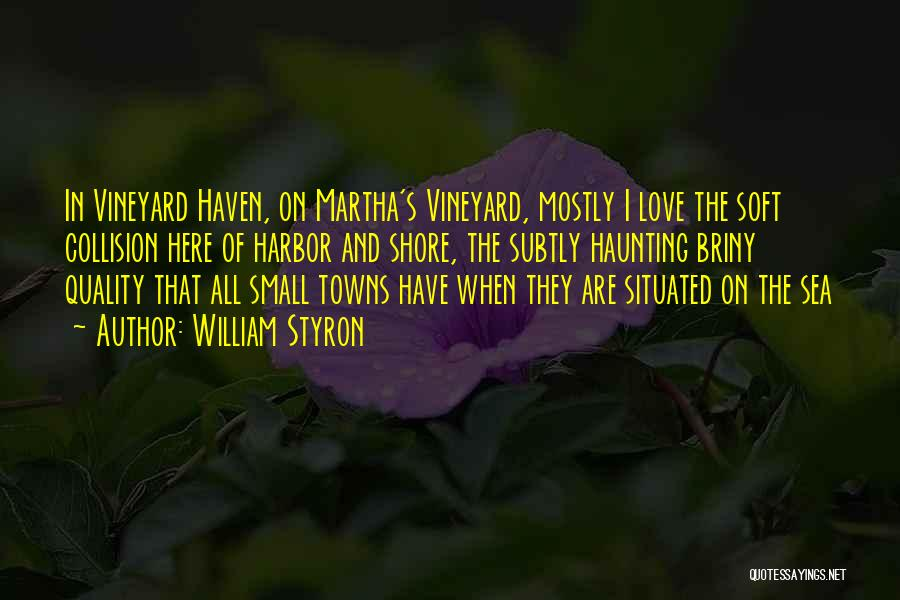 Vineyard Love Quotes By William Styron