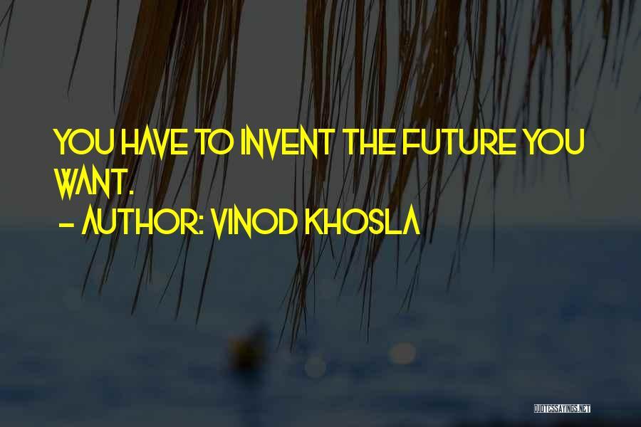 Vinod Khosla Quotes 1003612