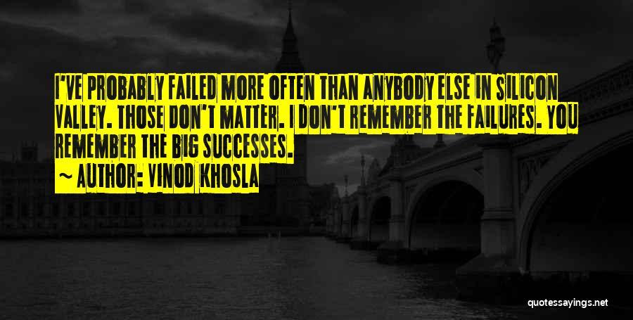 Vinod Khosla Quotes 1058764