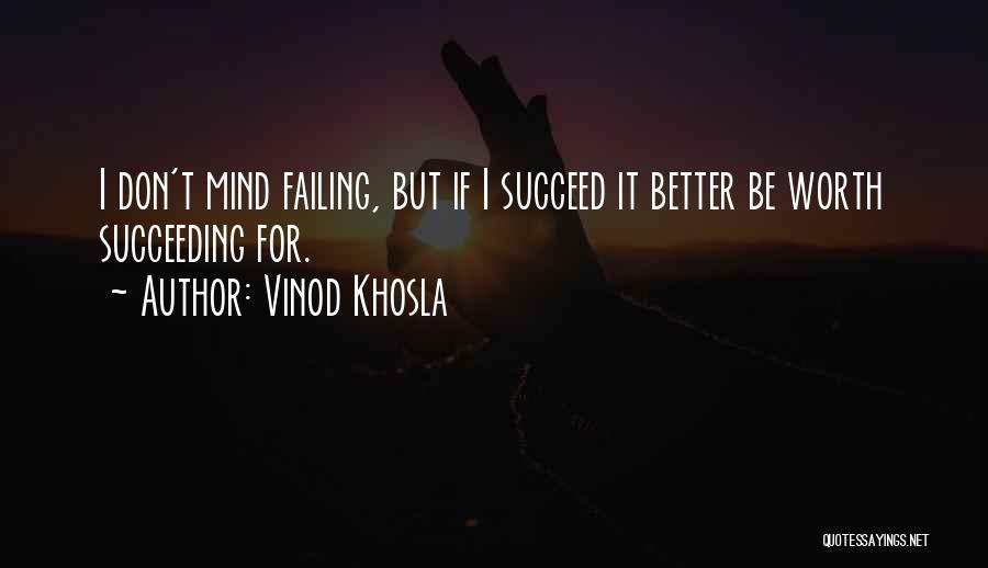 Vinod Khosla Quotes 110085