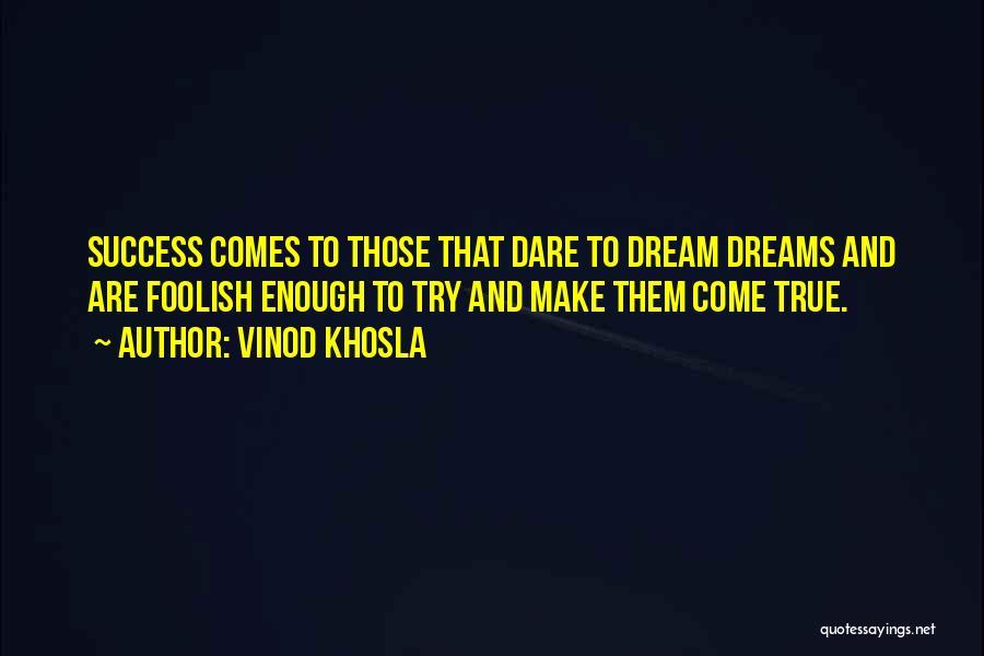 Vinod Khosla Quotes 1225326