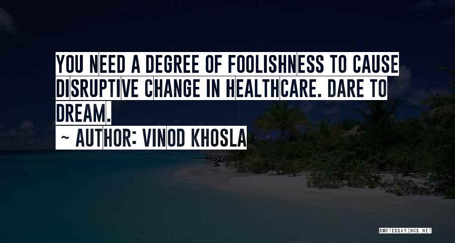 Vinod Khosla Quotes 1528067