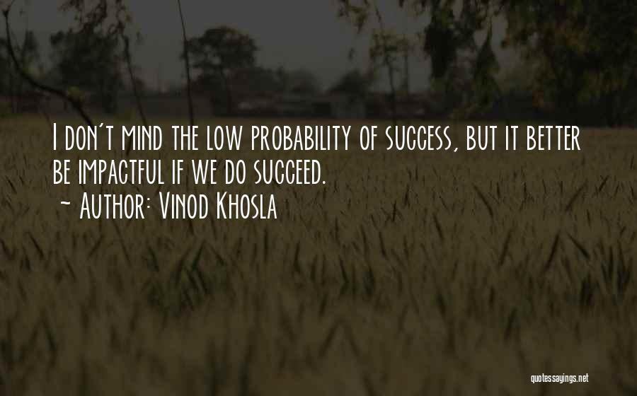 Vinod Khosla Quotes 1685251