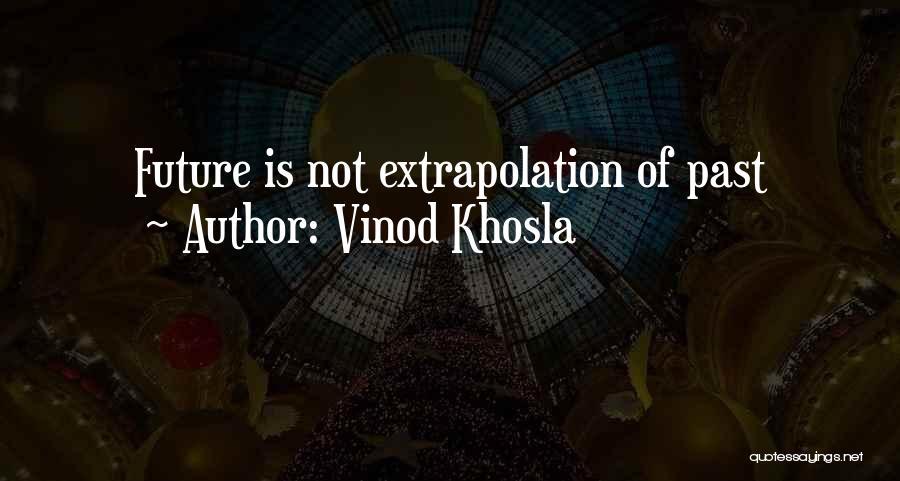 Vinod Khosla Quotes 1808693