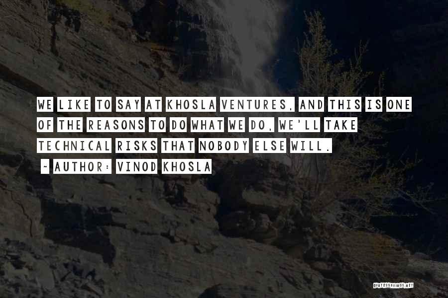Vinod Khosla Quotes 1864019