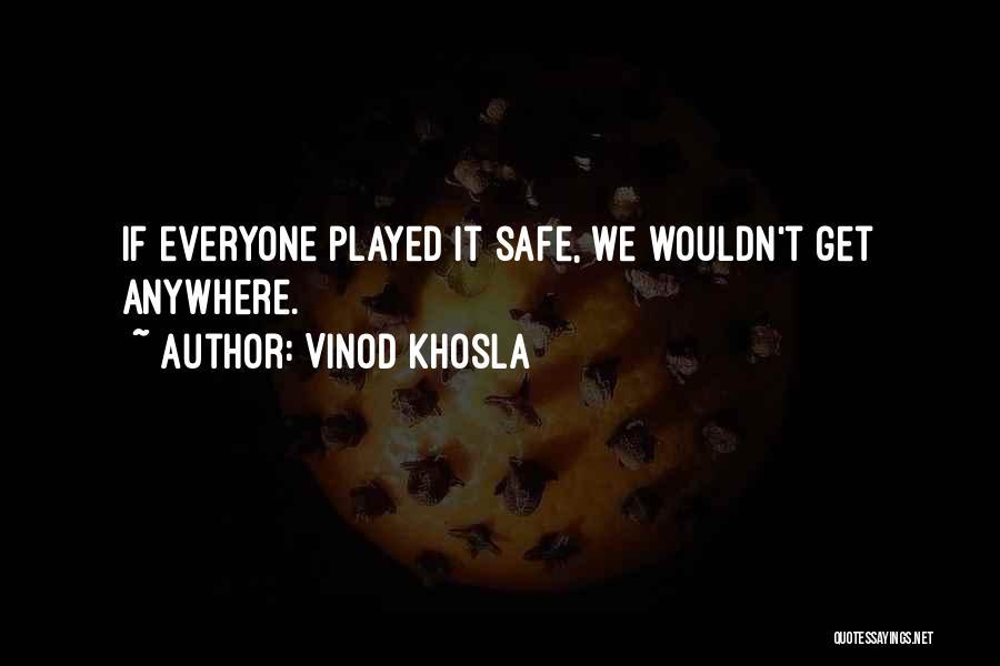 Vinod Khosla Quotes 213331
