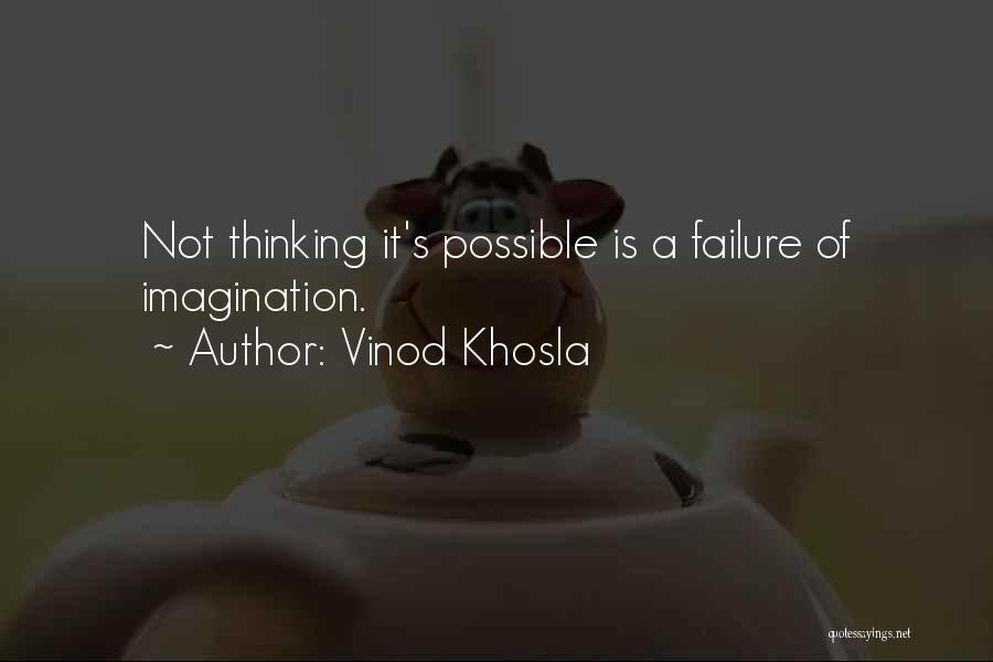 Vinod Khosla Quotes 2223885