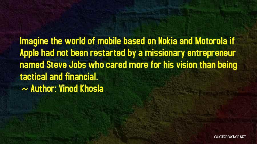 Vinod Khosla Quotes 321576