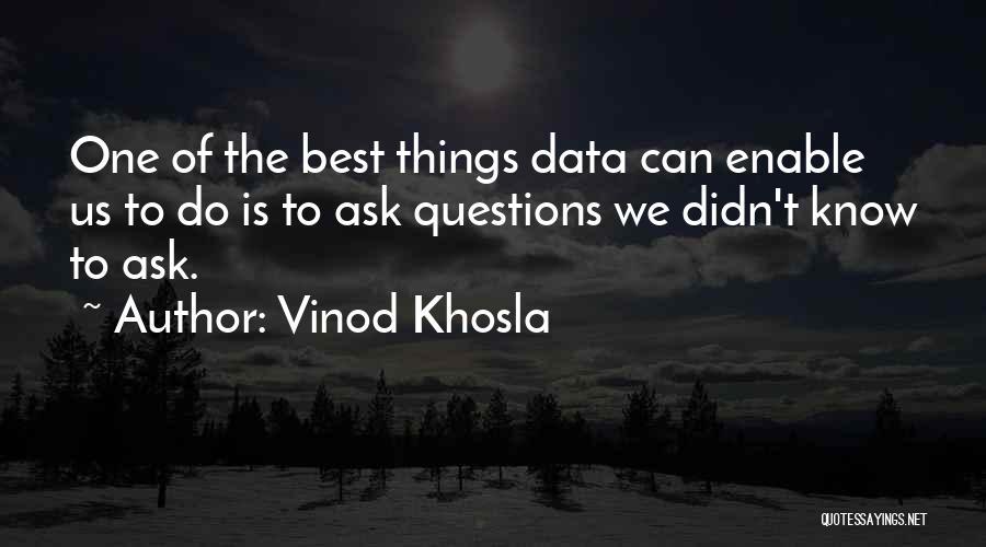 Vinod Khosla Quotes 508785