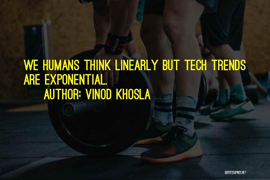 Vinod Khosla Quotes 545500