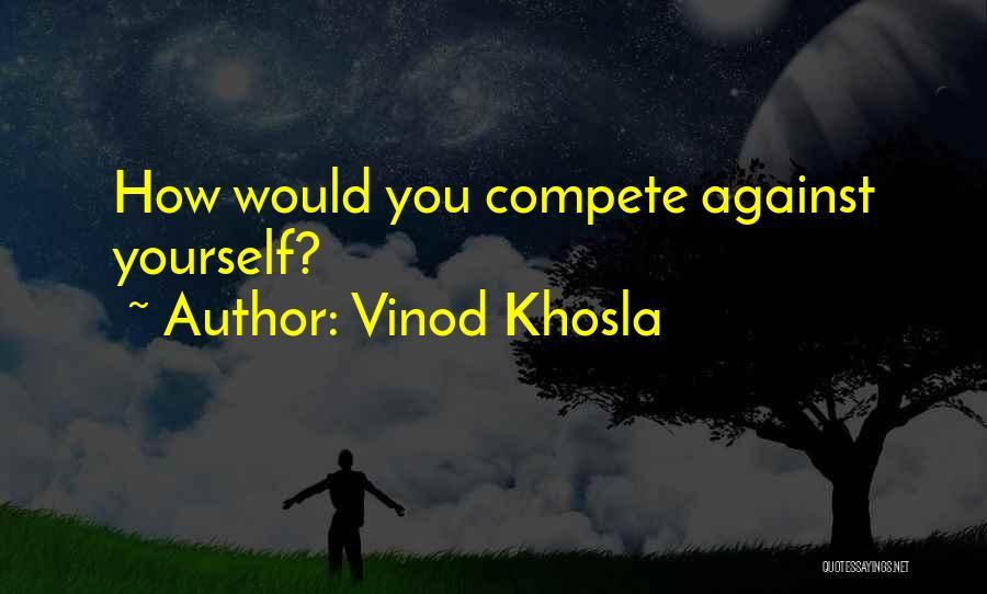 Vinod Khosla Quotes 861572