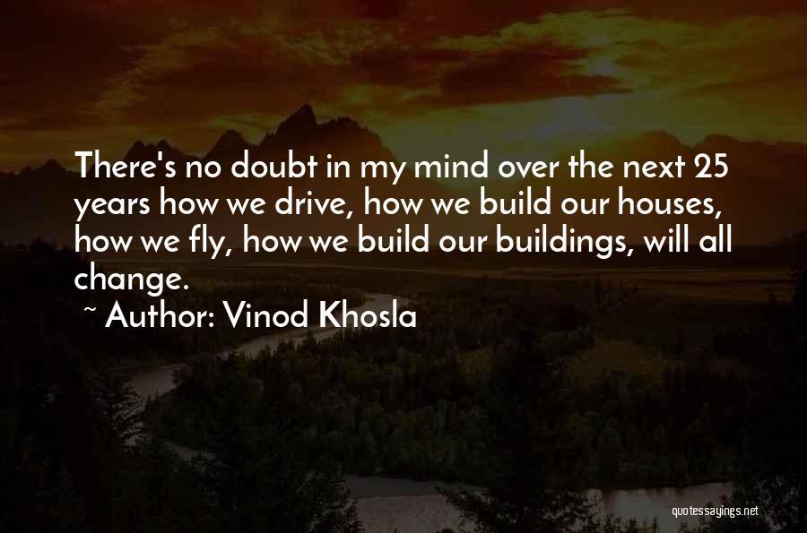 Vinod Khosla Quotes 942295