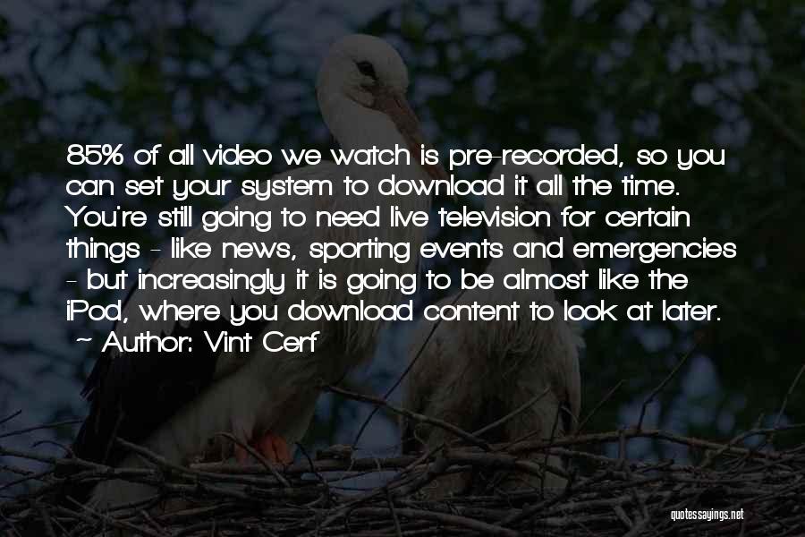 Vint Cerf Quotes 1711621