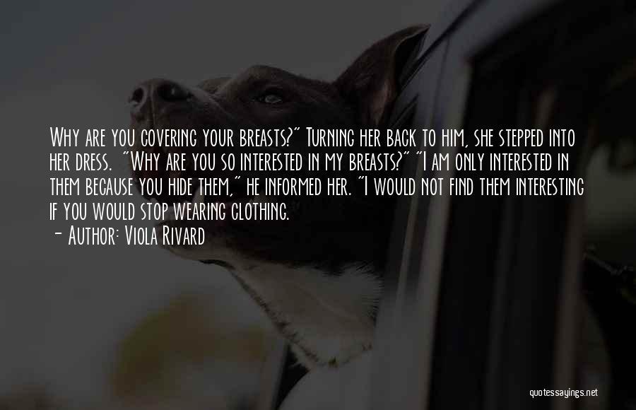 Viola Rivard Quotes 632792