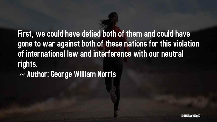 Violation Of Rights Quotes By George William Norris