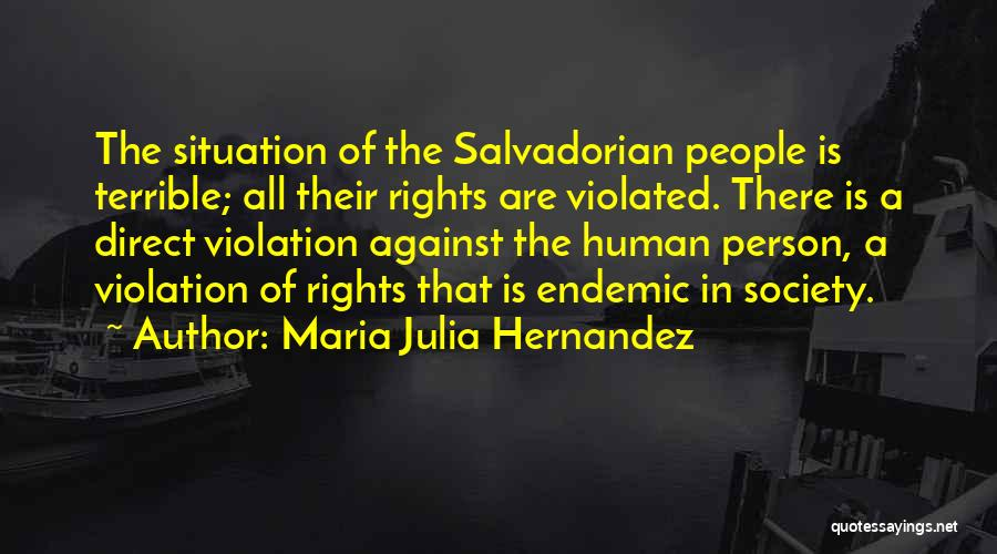 Violation Of Rights Quotes By Maria Julia Hernandez