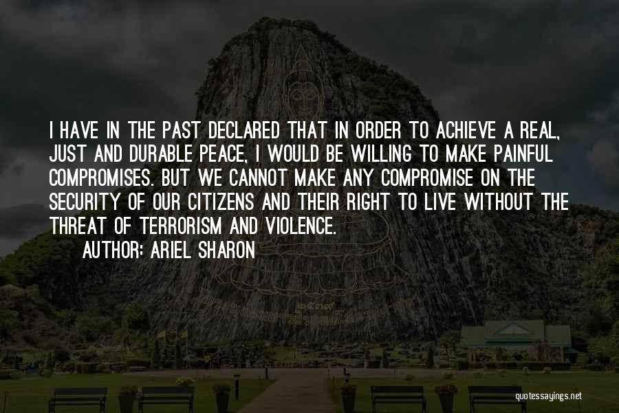 Violence And Terrorism Quotes By Ariel Sharon