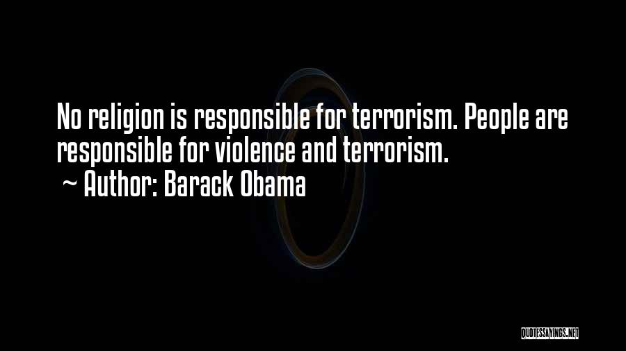 Violence And Terrorism Quotes By Barack Obama