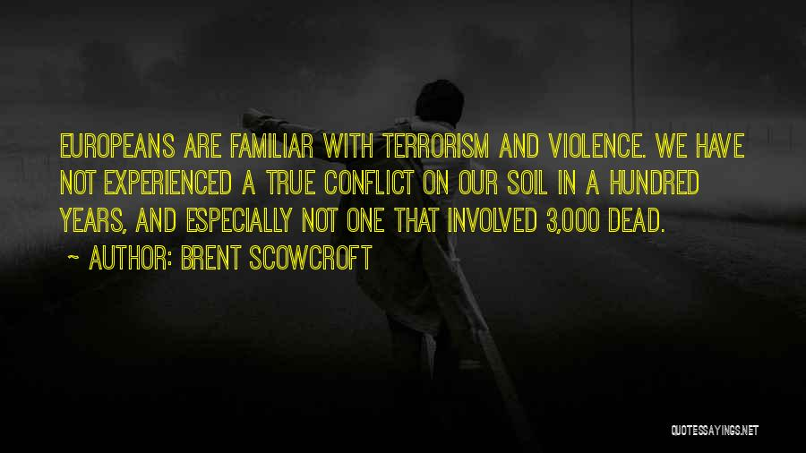 Violence And Terrorism Quotes By Brent Scowcroft