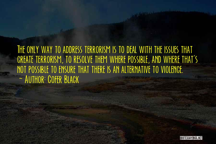 Violence And Terrorism Quotes By Cofer Black