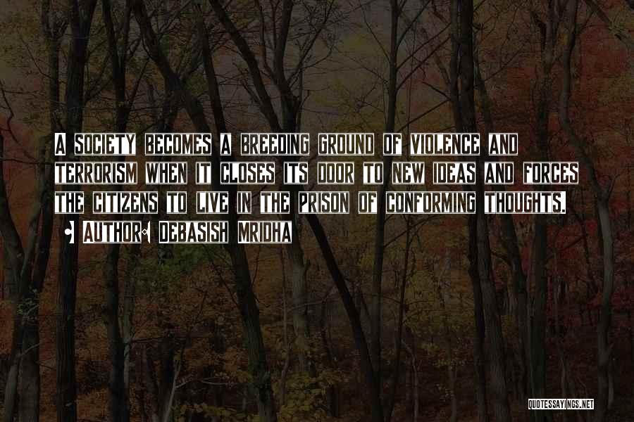 Violence And Terrorism Quotes By Debasish Mridha