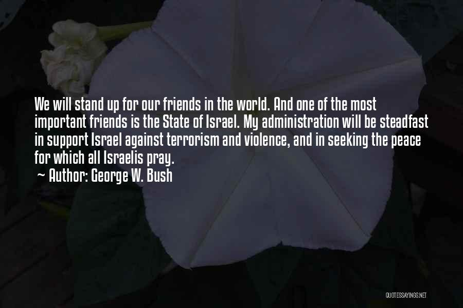 Violence And Terrorism Quotes By George W. Bush