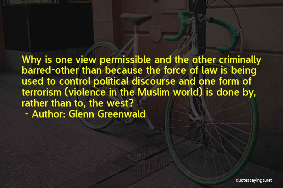 Violence And Terrorism Quotes By Glenn Greenwald