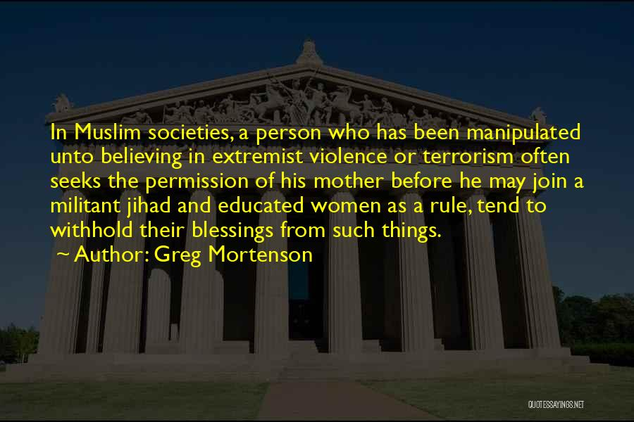 Violence And Terrorism Quotes By Greg Mortenson