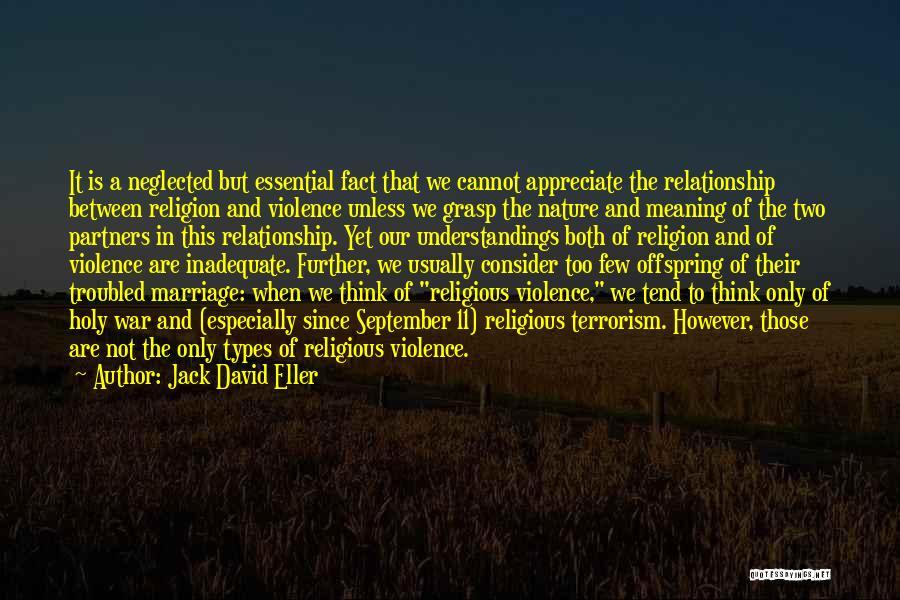 Violence And Terrorism Quotes By Jack David Eller
