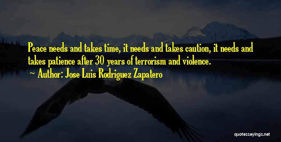 Violence And Terrorism Quotes By Jose Luis Rodriguez Zapatero