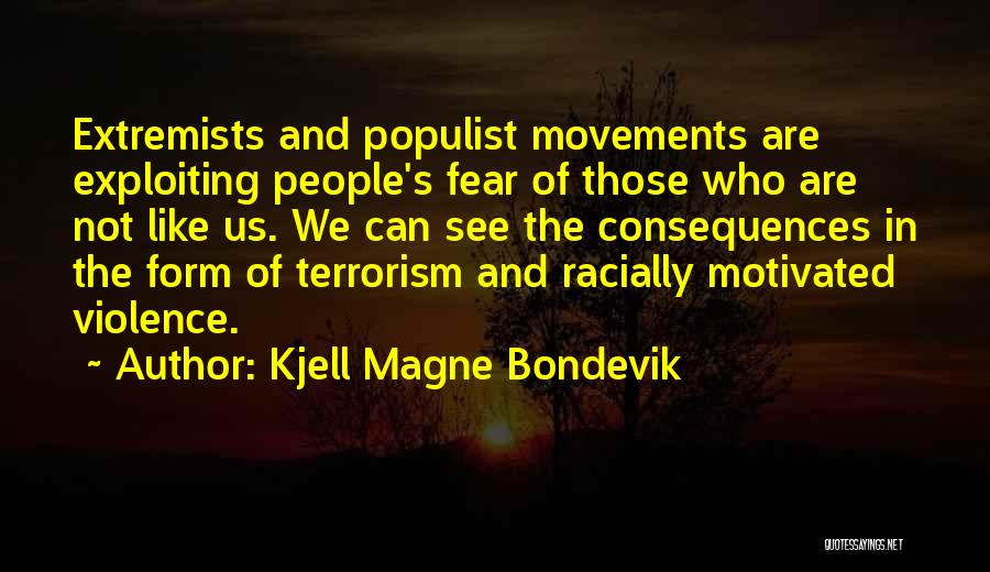 Violence And Terrorism Quotes By Kjell Magne Bondevik