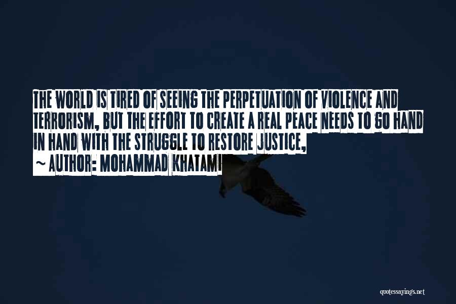 Violence And Terrorism Quotes By Mohammad Khatami