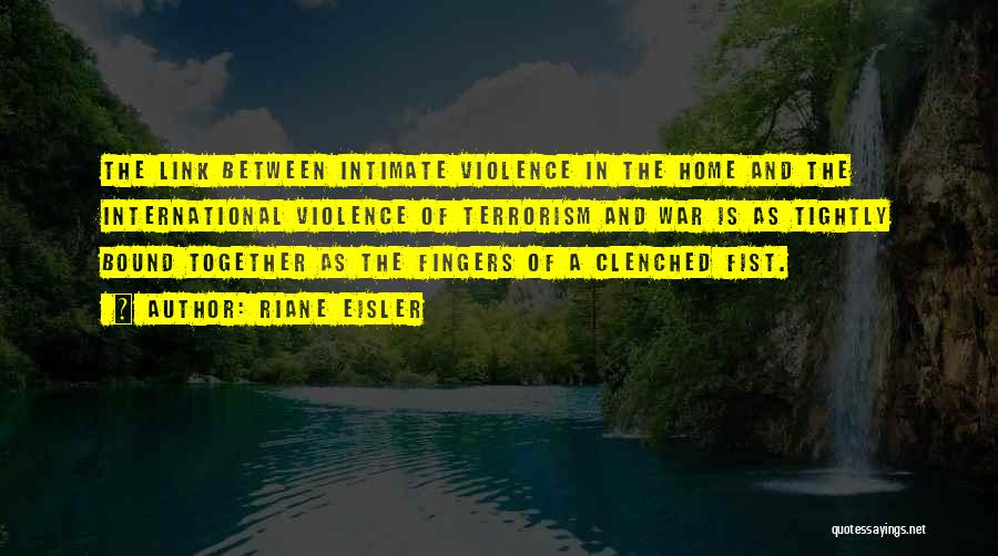 Violence And Terrorism Quotes By Riane Eisler