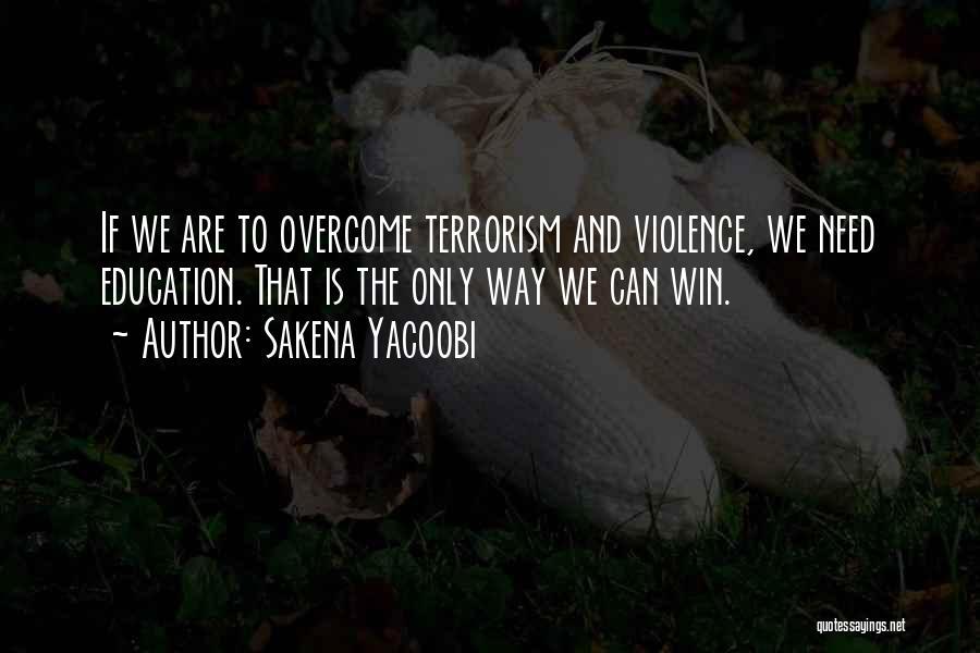 Violence And Terrorism Quotes By Sakena Yacoobi