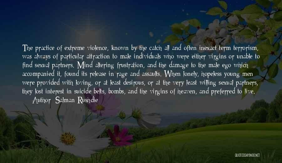 Violence And Terrorism Quotes By Salman Rushdie