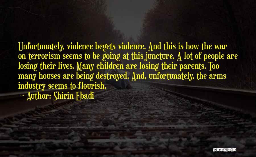 Violence And Terrorism Quotes By Shirin Ebadi