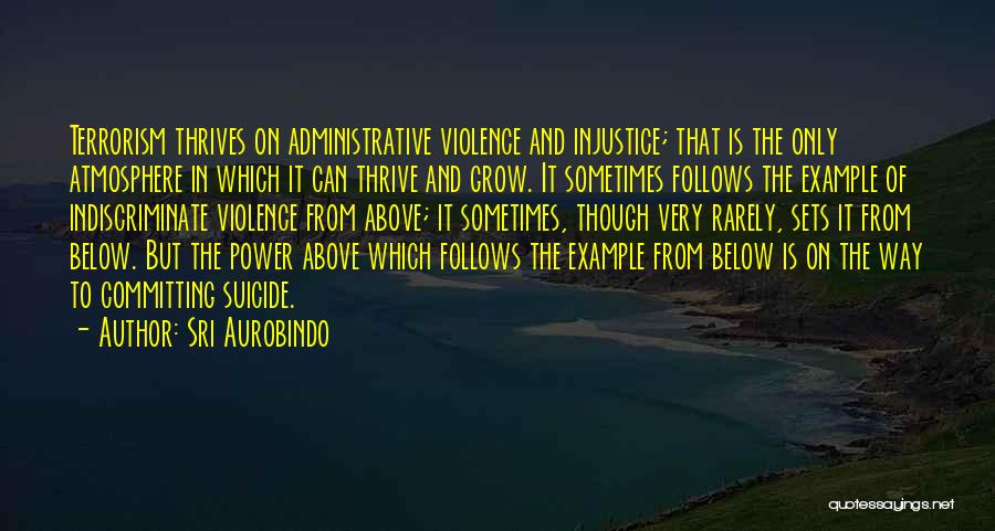 Violence And Terrorism Quotes By Sri Aurobindo