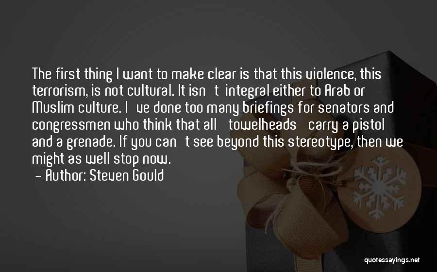 Violence And Terrorism Quotes By Steven Gould