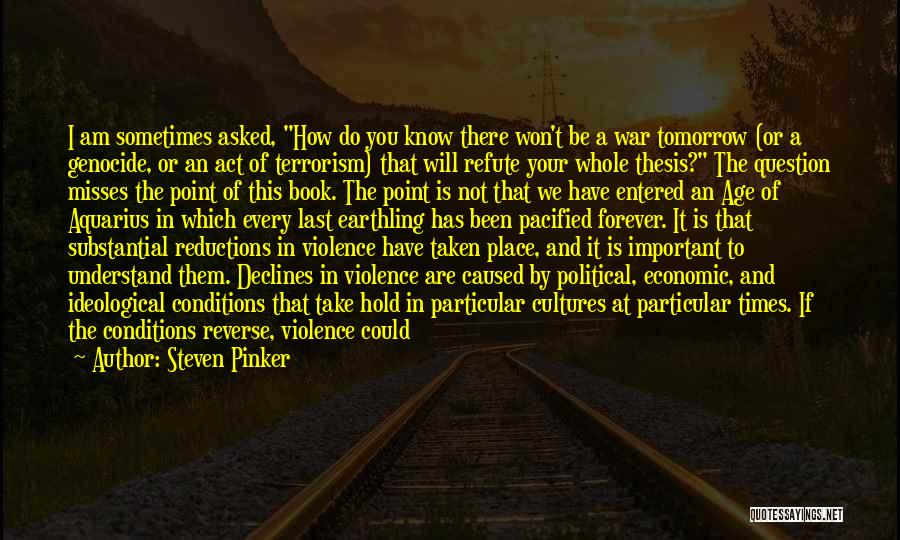 Violence And Terrorism Quotes By Steven Pinker