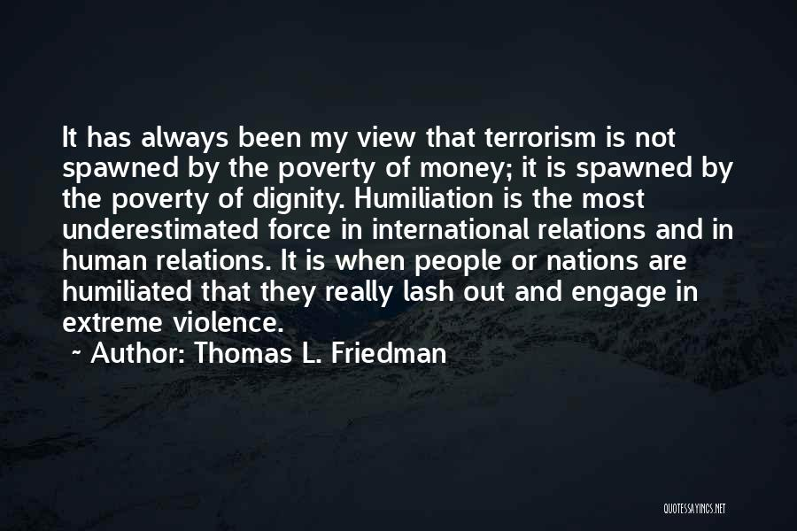 Violence And Terrorism Quotes By Thomas L. Friedman