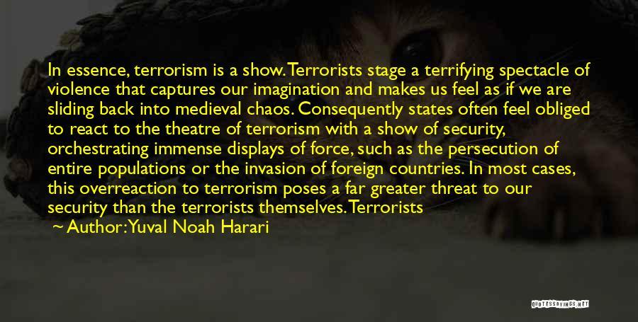 Violence And Terrorism Quotes By Yuval Noah Harari